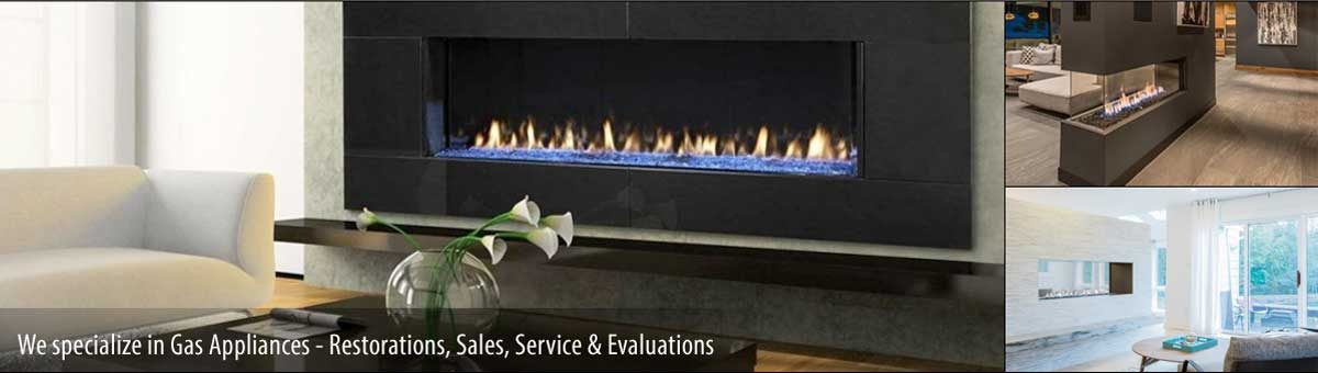 We specialize in Gas Appliances, Restorations, Sales, Service and Inspections